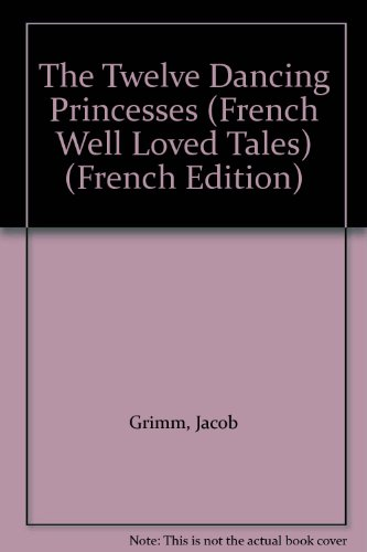 The Twelve Dancing Princesses par Jacob Grimm