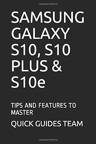 S10 PLUS & S10e: TIPS AND FEATURES TO MASTER ()