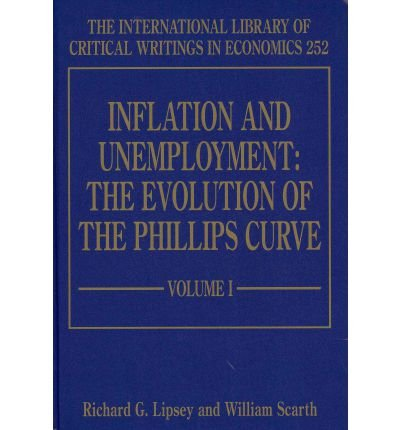 [(Inflation and Unemployment: the Evolution of the Phillips Curve )] [Author: Richard G. Lipsey] [Aug-2011]