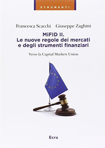 MIFID II. Le nuove regole dei mercati e degli strumenti finanziari. Verso la capitale markets union
