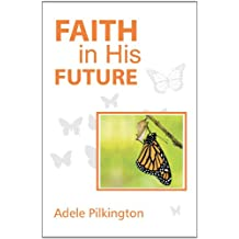 Faith in His Future (Poetry)