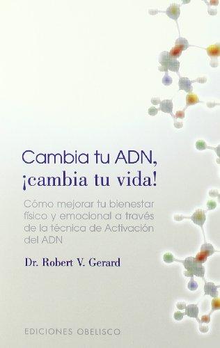 Cambia tu ADN, cambia tu vida (SALUD Y VIDA NATURAL)
