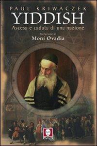 Yiddish. Ascesa e caduta di una nazione di Paul Kriwaczek,F. Giardini