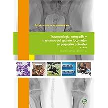 Atlas a color de autoevaluación. Traumatología, ortopedia y trastornos del aparato locomotor en pequeños animales 2ª Edición