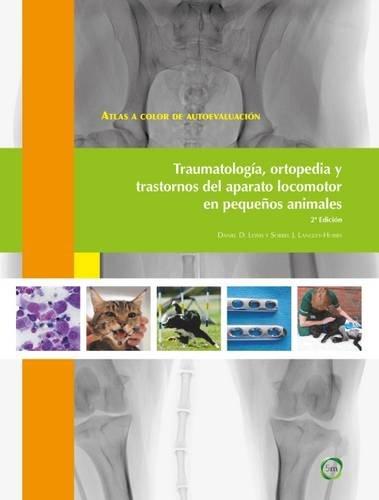 Atlas a color de autoevaluación. Traumatología, ortopedia y trastornos del aparato locomotor en pequeños animales 2ª Edición por Sorrel J. Langley-Hobbs