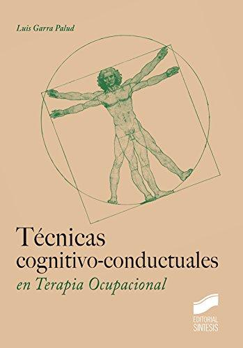 Técnicas cognitivo-conductuales en Terapia Ocupacional por Luis Garra Palud
