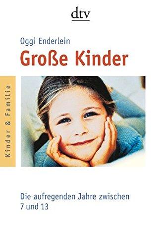Große Kinder: Die aufregenden Jahre zwischen 7 und 13