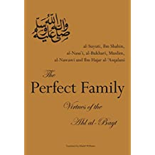 The Perfect Family: Virtues of the Ahl al-Bayt