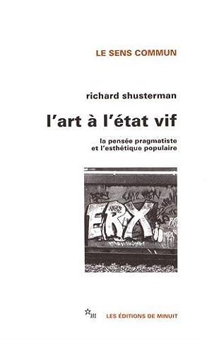 L'Art à l'état vif : La pensée pragmatiste et l'esthétique populaire