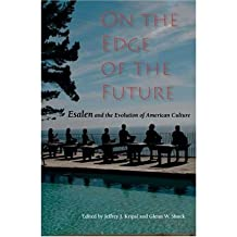 [On the Edge of the Future: Esalen and the Evolution of American Culture (Religion in North America) [ ON THE EDGE OF THE FUTURE: ESALEN AND THE EVOLUTION OF AMERICAN CULTURE (RELIGION IN NORTH AMERICA) ] By Kripal, Jeffrey John ( Author )Jul-20-2005 Paperback
