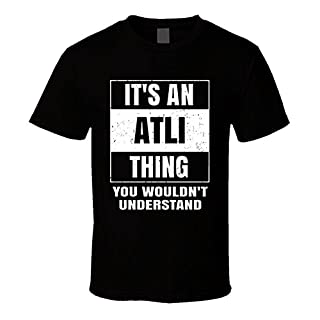 Atli Name Parody Funny Wouldn't Understand T Shirt
