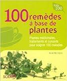 100 Remèdes à base de plantes de Anne McIntyre,Sabine Boulongne (Traduction) ( 28 février 2008 )