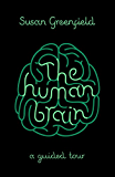 The Human Brain: A Guided Tour (SCIENCE MASTERS) (English Edition)