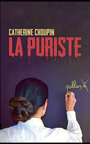 La Puriste par Catherine Choupin