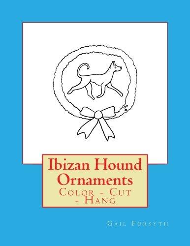 Ibizan Hound Ornaments: Color - Cut - Hang -