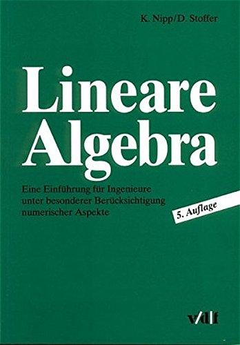 Lineare Algebra. Eine Einführung für Ingenieure unter besonderer Berücksichtigung numerischer Aspekte.