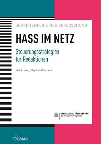 Hass im Netz: Steuerungsstrategien für Redaktionen (Schriftenreihe Medienforschung der LfM)