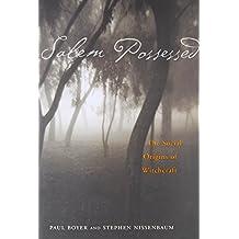 Salem Possessed: Social Origins of Witchcraft (Harvard Paperbacks)