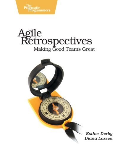 Agile Retrospectives: Making Good Teams Great (Pragmatic Programmers) by Esther Derby (2006) Paperback