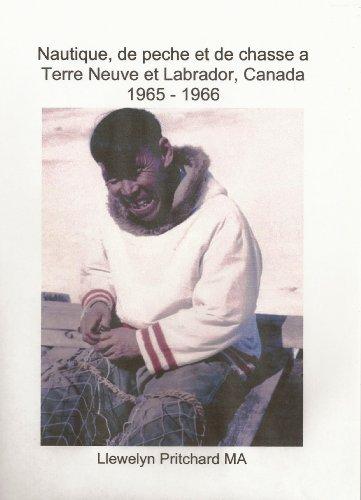 Nautique, de peche et de chasse a Terre Neuve et Labrador, Canada 1965 - 1966 (Albums Photo t. 1) par Llewelyn Pritchard MA