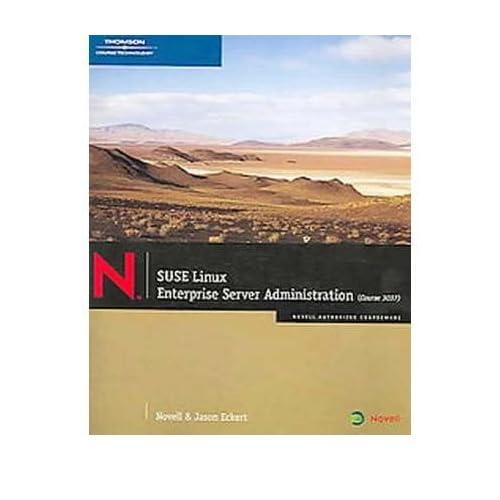 [(SUSE Linux Enterprise Server Administration Course 3037: Course 3037)] [by: Jason W. Eckert]