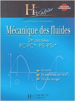 Mécanique des fluides 2e année PC-PC*/PSI-PSI* de Jean-Marie Brébec,Thierry Desmarais,Alain Favier ( 30 juin 2004 )