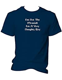 Im not the Messiah Im a very Naughty Boy Quote from Life of Brian Monty Python Film T Shirt