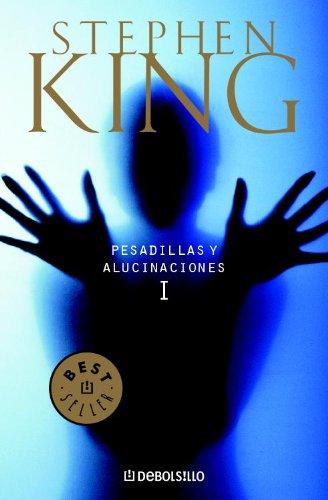Pesadillas y alucinaciones I por Stephen King
