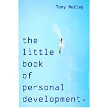 (The Little Book of Personal Development) By Tony Nutley (Author) Paperback on (May , 2005)