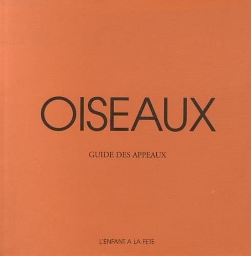 Oiseaux : Guide des appeaux par (Broché - Nov 1, 2004)