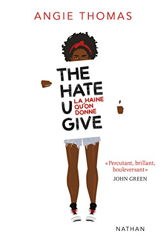 The Hate U Give (version française) - La haine qu'on donne par Angie Thomas