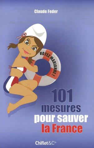 101 mesures pour sauver la France : Votez Marianne !