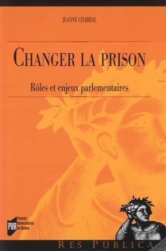 Changer la prison : Rôles et enjeux parlementaires