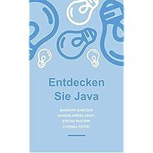 Entdecken Sie Java!: Programmieren lernen und üben mit Musterlösungen - Band 1 (German Edition)