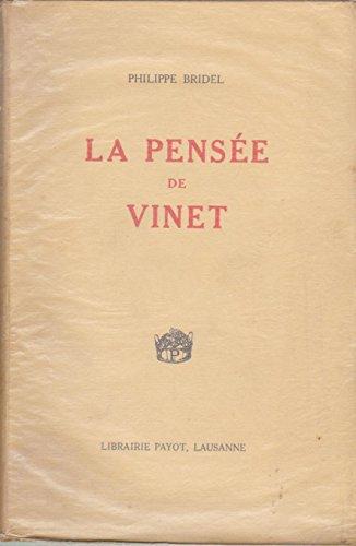 Philippe Bridel,... La Pense de Vinet : . Texte tabli par Edmond Rochedieu, pasteur