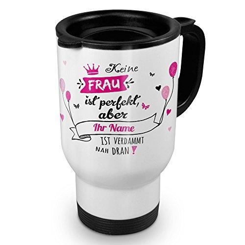 printplanet® Thermobecher weiß mit Namen personalisiert - Motiv Nicht Perfekt (Für Frauen) individuell gestalten - Coffee to Go Becher, Thermo-Tasse
