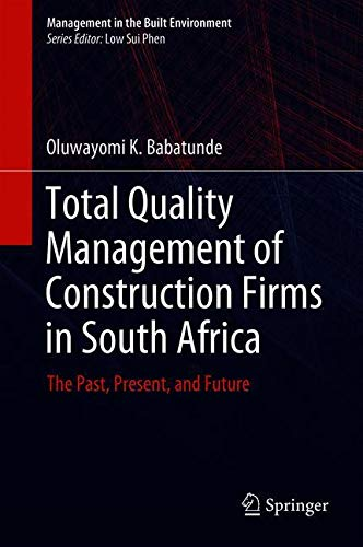 Total Quality Management of Construction Firms in South Africa: The Past, Present, and Future (Management in the Built Environment)