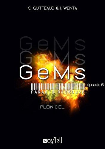 GeMs - Paradis Retrouvé - 3x06: Plein Ciel