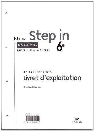 Anglais 6e New Step in : Livret d'exploitation 16 transparents
