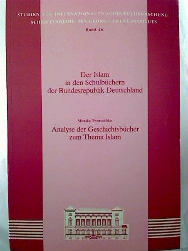 Der Islam in den Schulbüchern der Bundesrepublik Deutschland Teil 1. - Analyse der evangelischen Religionsbücher zum Thema Islam.