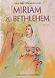 Miriam zu Bethlehem: Eine Legende