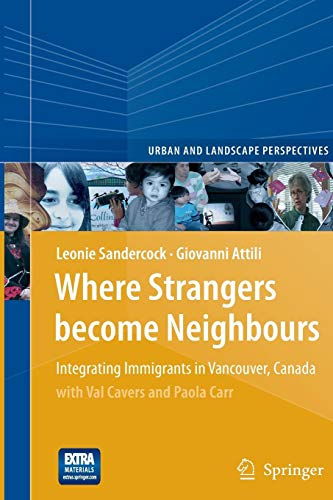 Where Strangers Become Neighbours: Integrating Immigrants in Vancouver, Canada (Urban and Landscape Perspectives)