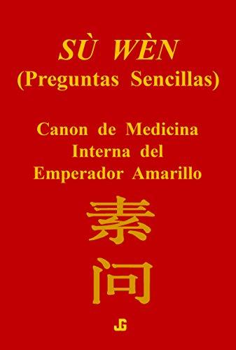 Su Wen, Canon de Medicina Interna del Emperador Amarillo: Huang Di Nei Jing, Su Wen