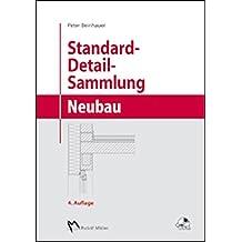 Standard-Detail-Sammlung Neubau: Aktuelle Konstruktionsdetails für Bauvorhaben