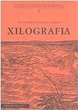 Xilografia. Le tecniche d'incisione a rilievo (Lineamenti di storia delle tecniche)