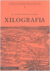 Xilografia. Le tecniche d'incisione a rilievo di G. Mariani