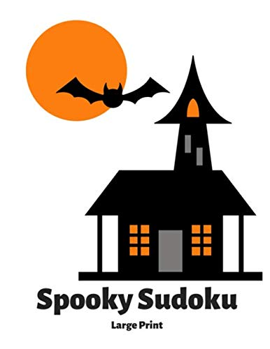 Spooky Sudoku: 100 Easy Puzzles ~ In Large Print ~ Halloween Themed (Haunted Halloween Fonts)