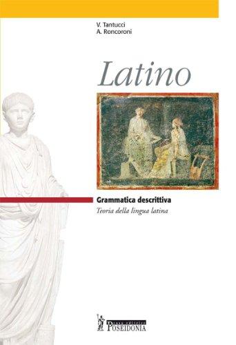 Latino. Grammatica descrittiva. Per i Licei e gli Ist. magistrali