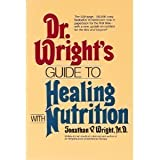 Dr. Wright's Guide to Healing with Nutrition (The Keats Health Reference Library) by Jonathan V. Wright (1991-03-28)