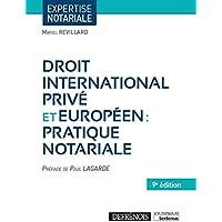 Droit international privé et européen: Pratique notariale